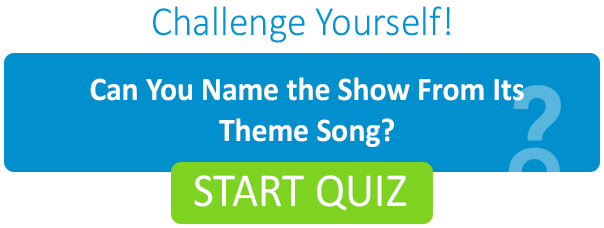 Can You Name the Show From Its Theme Song?